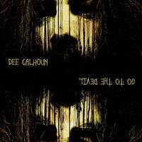 DEE CALHOUN: Zweiter Song vom Soloalbum