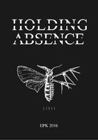 HOLDING ABSENCE:Video und Tour