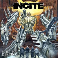 INCITE und 'Built To Destroy'