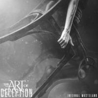 THE ART OF DECEPTION besingt das 'Infernal Wasteland'