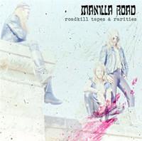 MANILLA ROAD - Roadkill kommt in neuem Glanze