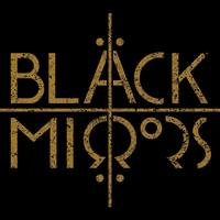 BLACK MIRRORS: Viermal in Volllänge!