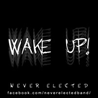 NEVER ELECTED mit neuer Single