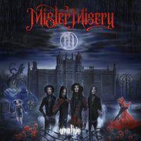 MISTER MISERY mit dem vierten Video, Headlinertour angekündigt