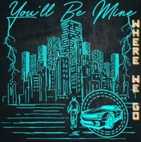 YOU'LL BE MINE: Video zur Single 'Where We Go' veröffentlicht