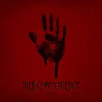 THEN COMES SILENCE: Plattendeal mit SPV/Oblivion geschlossen