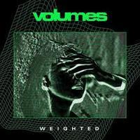 VOLUMES mit neuem Video 'Weighted'!