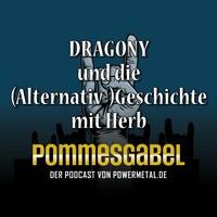 Pommesgabel-Folge mit DRAGONY