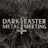 DARK EASTER METAL MEETING 2021... nein, 2022
