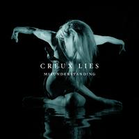 CREUX LIES: Neue Single 'Misunderstanding' am Start